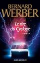 Bernard Werber RireCyclope_H125